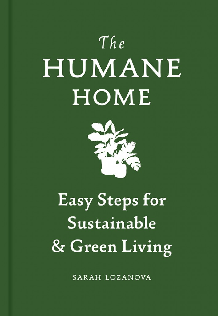 The Humane Home By Sarah Lozanova