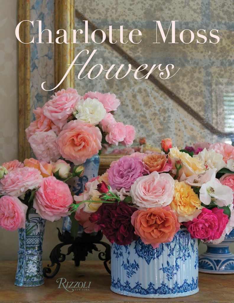Charlotte Moss Flowers By Charlotte Moss