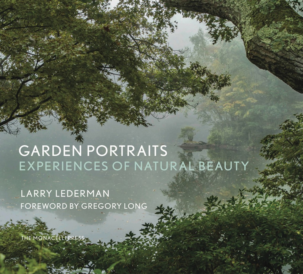 Garden Portraits Experience Of Natural Beauty By Larry Lederman